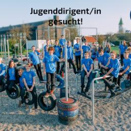Jugenddirigent/in gesucht!